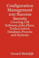 Configuration Management 100 Success Secrets - Covering CM Software,Jobs,Plans,Tools,Control,Database,Proces…