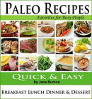 Paleo Recipes for Busy People: Quick and Easy Breakfast, Lunch, Dinner & Desserts Recipe Book