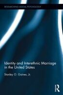 Identity and Interethnic Marriage in the United States