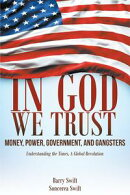 In God We Trust - Money, Power, Government, and Gangsters