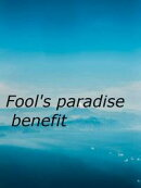 Fool's paradise benefit