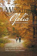 Walking with Ofelia
