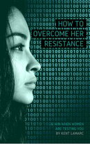 How to Overcome Her Resistance