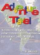 Adventure Travel: 16 stories from a world traveller hoping to provide little inspiration for your next trave…