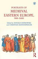 Portraits of Medieval Eastern Europe, 900?1400