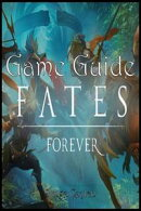 Fates Forever Guide