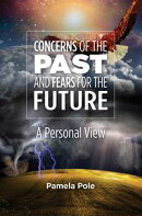 Concerns of the Past and Fears for the Future
