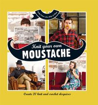 KnitYourOwnMoustacheCreate20knitandcrochetdisguises