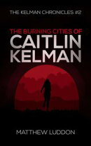 The Burning Cities of Caitlin Kelman