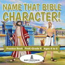 Name That Bible Character! Practice Book | PreK?Grade K - Ages 4 to 6