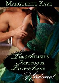 TheSheikh'sImpetuousLove-Slave(Mills&BoonHistoricalUndone)(PrincesoftheDesert,Book1)