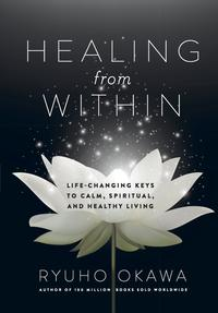 HealingfromWithinLife-ChangingKeystoCalm,Spiritual,andHealthyLiving