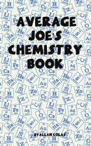 Average Joe's Chemistry Book