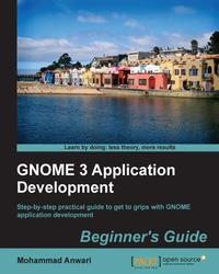 GNOME3ApplicationDevelopmentBeginner'sGuide