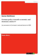 German policy towards economic and monetary union: ??