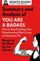 Summary and Analysis of You Are a Badass: How to Stop Doubting Your Greatness and Start Living an Awesome Life