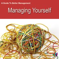 AGuidetoBetterManagement:ManagingYourself
