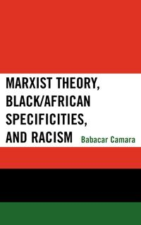 MarxistTheory,Black/AfricanSpecificities,andRacism