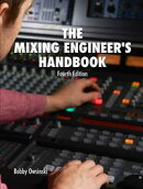 The Mixing Engineer's Handbook Fourth Edition