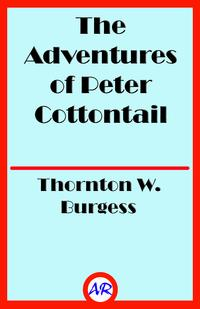 TheAdventuresofPeterCottontail(Illustrated)