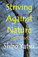 Striving Against Nature: Part One