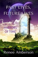 Past Lives, Future Lives: Mirrors of Time