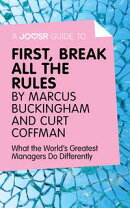 A Joosr Guide to… First, Break All The Rules by Marcus Buckingham and Curt Coffman: What the World's Greate…