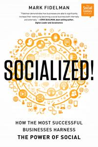 Socialized!HowtheMostSuccessfulBusinessesHarnessthePowerofSocial