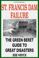 Mulholland and The St. Francis Dam