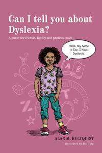 CanItellyouaboutDyslexia?Aguideforfriends,familyandprofessionals