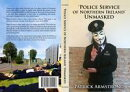 Police Service of Northern Ireland Unmasked