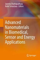 Advanced Nanomaterials in Biomedical, Sensor and Energy Applications