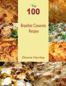 Top 100 Breakfast Casserole Recipes
