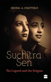 SuchitraSen:TheLegendandtheEnigma