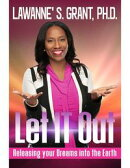 Let It Out: Releasing Your Dreams Into the Earth