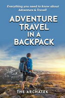 Adventure Travel In A Backpack