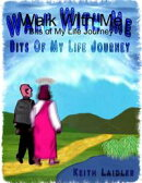 Walk With Me: Bits of My Life Journey