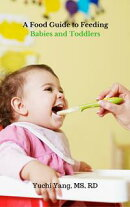 A Food Guide to Feeding Babies and Toddlers