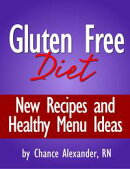 Gluten Free Diet: New Recipes and Healthy Menu Ideas!