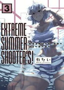 EXTREME SUMMER SHOOTER'S! 3
