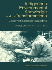 IndigenousEnviromentalKnowledgeanditsTransformationsCriticalAnthropologicalPerspectives