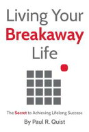 Living Your Breakaway Life