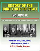 History of the Joint Chiefs of Staff: Volume IX: The Joint Chiefs of Staff and National Policy 1965-1968 - V…