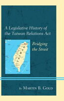 A Legislative History of the Taiwan Relations Act