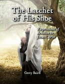 The Latchet of His Shoe: Expressions of Devotion to Jesus Christ