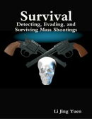Survival: Detecting, Evading, and Surviving Mass Shootings