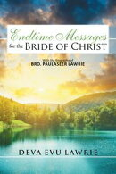 Endtime Messages for the Bride of Christ