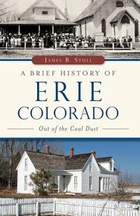 BriefHistoryofErie,Colorado,AOutoftheCoalDust