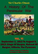 A History of the Peninsular War, Volume VI: September 1, 1812 to August 5, 1813