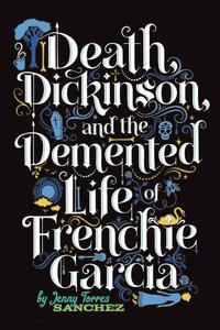 Death,Dickinson,andtheDementedLifeofFrenchieGarcia